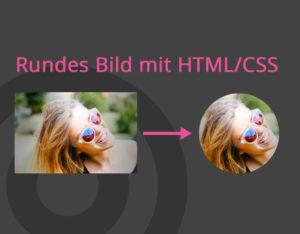 Rundes Bild mit HTML/CSS